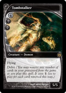 Tombstalker  FlyingDelve (Each card you exile from your graveyard while casting this spell pays for .)