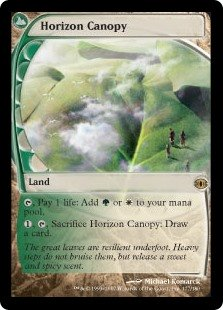 Horizon Canopy  , Pay 1 life: Add  or ., , Sacrifice Horizon Canopy: Draw a card.