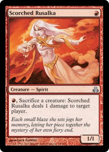 Scorched Rusalka  , Sacrifice a creature: Scorched Rusalka deals 1 damage to target player or planeswalker.