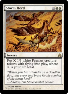 Storm Herd  Create X 1/1 white Pegasus creature tokens with flying, where X is your life total.