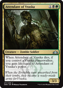Attendant of Vraska  When Attendant of Vraska dies, if you control a Vraska planeswalker, you gain life equal to Attendant of Vraska's power.