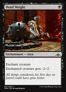 Dead Weight  Enchant creatureEnchanted creature gets -2/-2.