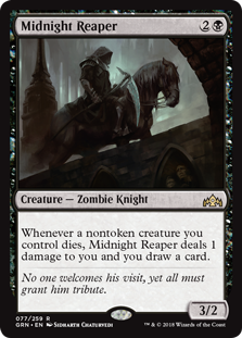Midnight Reaper  Whenever a nontoken creature you control dies, Midnight Reaper deals 1 damage to you and you draw a card.