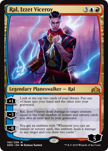 Ral, Izzet Viceroy  +1: Look at the top two cards of your library. Put one of them into your hand and the other into your graveyard.?3: Ral, Izzet Viceroy deals damage to target creature equal to the total number of instant and sorcery cards you own in exile and in your grav