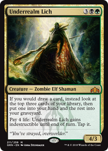 Underrealm Lich  If you would draw a card, instead look at the top three cards of your library, then put one into your hand and the rest into your graveyard.Pay 4 life: Underrealm Lich gains indestructible until end of turn. Tap it.