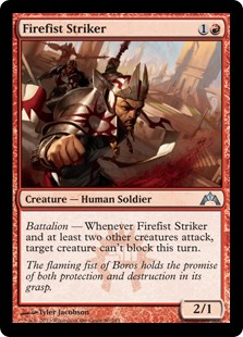 Firefist Striker  Battalion — Whenever Firefist Striker and at least two other creatures attack, target creature can't block this turn.