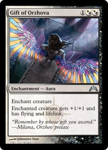 Gift of Orzhova  Enchant creatureEnchanted creature gets +1/+1 and has flying and lifelink.