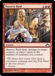 Massive Raid  Massive Raid deals damage to any target equal to the number of creatures you control.