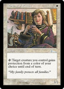 Mother of Runes  : Target creature you control gains protection from the color of your choice until end of turn.