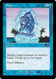 Snap  Return target creature to its owner's hand. Untap up to two lands.