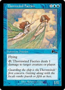 Thornwind Faeries  Flying: Thornwind Faeries deals 1 damage to any target.