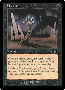 Unearth  Return target creature card with converted mana cost 3 or less from your graveyard to the battlefield.Cycling  (, Discard this card: Draw a card.)