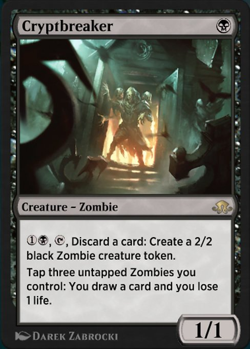 Cryptbreaker  {1}{B}, {T}, Discard a card: Create a 2/2 black Zombie creature token. Tap three untapped Zombies you control: You draw a card and you lose 1 life.