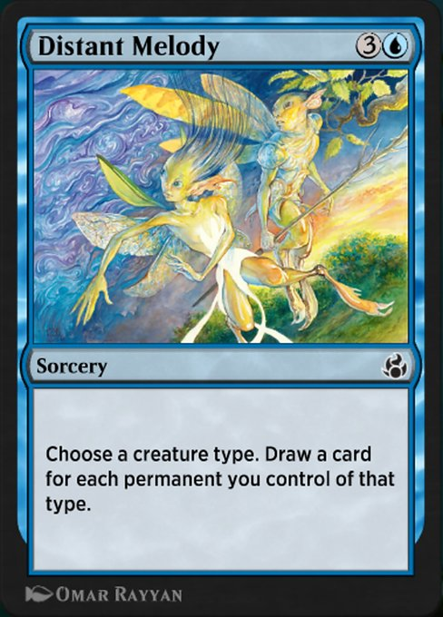 Distant Melody  Choose a creature type. Draw a card for each permanent you control of that type.