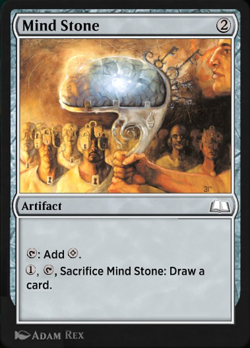 Mind Stone  {T}: Add {C}. {1}, {T}, Sacrifice Mind Stone: Draw a card.