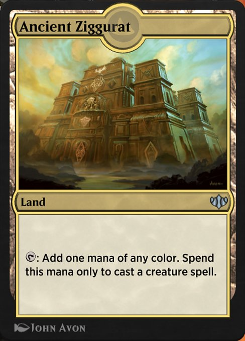 Ancient Ziggurat  {T}: Add one mana of any color. Spend this mana only to cast a creature spell.
