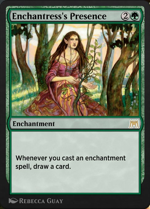 Enchantress's Presence  Whenever you cast an enchantment spell, draw a card.
