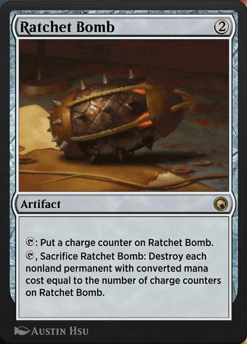 Ratchet Bomb  {T}: Put a charge counter on Ratchet Bomb. {T}, Sacrifice Ratchet Bomb: Destroy each nonland permanent with converted mana cost equal to the number of charge counters on Ratchet Bomb.