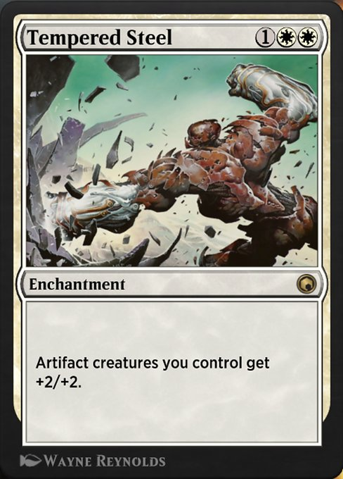 Tempered Steel  Artifact creatures you control get +2/+2.