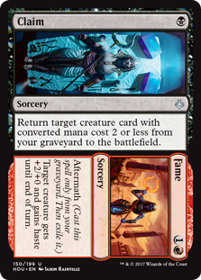 Claim/Fame  Aftermath (Cast this spell only from your graveyard. Then exile it.)Target creature gets +2/+0 and gains haste until end of turn./Return target creature card with converted mana cost 2 or less from your graveyard to the battlefield.