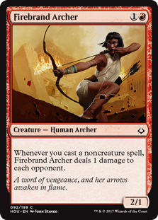 Firebrand Archer  Whenever you cast a noncreature spell, Firebrand Archer deals 1 damage to each opponent.