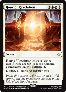 Hour of Revelation  This spell costs  less to cast if there are ten or more nonland permanents on the battlefield.Destroy all nonland permanents.