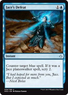 Jace's Defeat  Counter target blue spell. If it was a Jace planeswalker spell, scry 2.