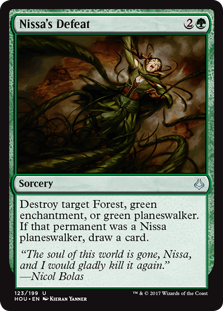 Nissa's Defeat  Destroy target Forest, green enchantment, or green planeswalker. If that permanent was a Nissa planeswalker, draw a card.