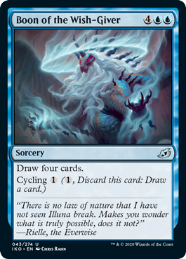 Boon of the Wish-Giver  Draw four cards.Cycling  (, Discard this card: Draw a card.)