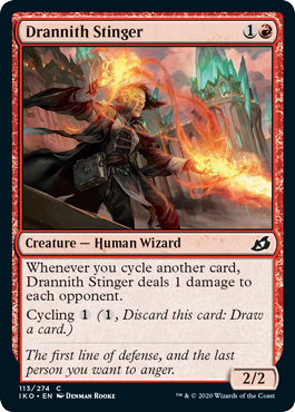 Drannith Stinger  Whenever you cycle another card, Drannith Stinger deals 1 damage to each opponent.Cycling  (, Discard this card: Draw a card.)