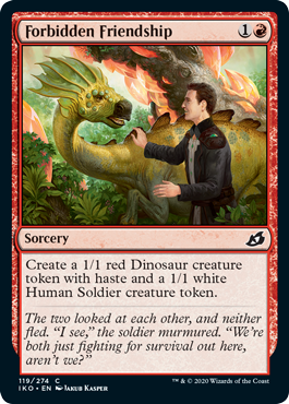 Forbidden Friendship  Create a 1/1 red Dinosaur creature token with haste and a 1/1 white Human Soldier creature token.