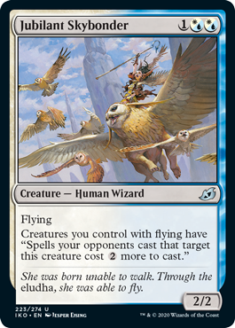 "Jubilant Skybonder  FlyingCreatures you control with flying have ""Spells your opponents cast that target this creature cost  more to cast."""