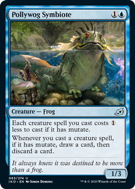 Pollywog Symbiote  Each creature spell you cast costs  less to cast if it has mutate.Whenever you cast a creature spell, if it has mutate, draw a card, then discard a card.
