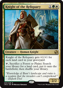 Knight of the Reliquary  Knight of the Reliquary gets +1/+1 for each land card in your graveyard., Sacrifice a Forest or Plains: Search your library for a land card, put it onto the battlefield, then shuffle your library.