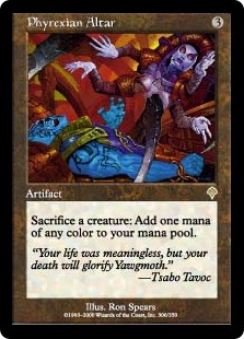 Phyrexian Altar  Sacrifice a creature: Add one mana of any color.