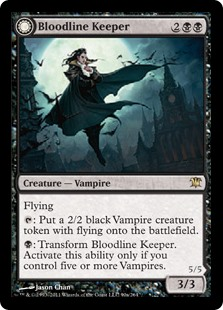 Bloodline Keeper  Flying: Create a 2/2 black Vampire creature token with flying.: Transform Bloodline Keeper. Activate this ability only if you control five or more Vampires.