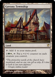 Gavony Township  : Add ., : Put a +1/+1 counter on each creature you control.