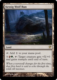 Kessig Wolf Run  : Add ., : Target creature gets +X/+0 and gains trample until end of turn.