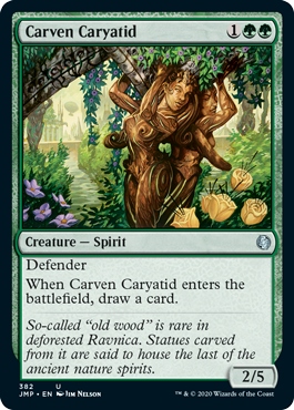 Carven Caryatid  Defender (This creature can't attack.)When Carven Caryatid enters the battlefield, draw a card.