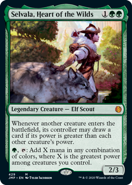 Selvala, Heart of the Wilds  Whenever another creature enters the battlefield, its controller may draw a card if its power is greater than each other creature's power., : Add X mana in any combination of colors, where X is the greatest power among creatures you control.