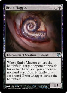 Brain Maggot  When Brain Maggot enters the battlefield, target opponent reveals their hand and you choose a nonland card from it. Exile that card until Brain Maggot leaves the battlefield.