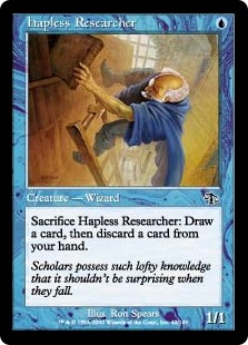 Hapless Researcher  Sacrifice Hapless Researcher: Draw a card, then discard a card.