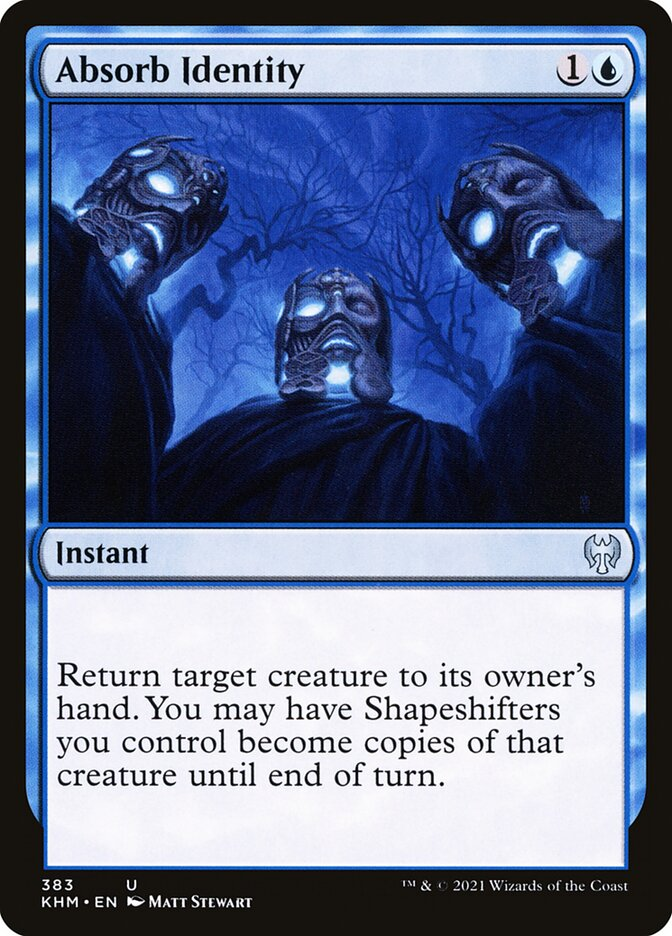 Absorb Identity  Return target creature to its owner's hand. You may have Shapeshifters you control become copies of that creature until end of turn.