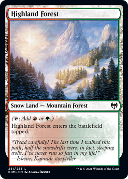 Highland Forest  (: Add  or .)Highland Forest enters the battlefield tapped.