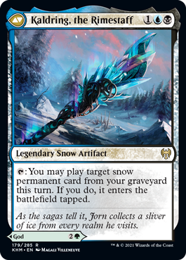 Kaldring, the Rimestaff  Whenever Jorn attacks, untap each snow permanent you control.