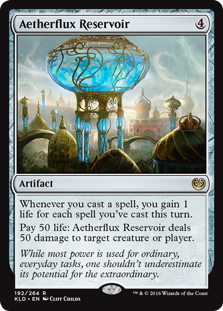 Aetherflux Reservoir  Whenever you cast a spell, you gain 1 life for each spell you've cast this turn.Pay 50 life: Aetherflux Reservoir deals 50 damage to any target.