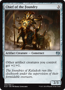 Chief of the Foundry  Other artifact creatures you control get +1/+1.