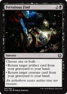 Fortuitous Find  Choose one or both —• Return target artifact card from your graveyard to your hand.• Return target creature card from your graveyard to your hand.