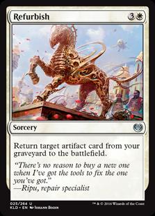 Refurbish  Return target artifact card from your graveyard to the battlefield.