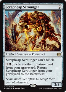 Scrapheap Scrounger  Scrapheap Scrounger can't block., Exile another creature card from your graveyard: Return Scrapheap Scrounger from your graveyard to the battlefield.